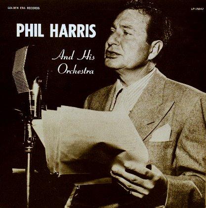 Phil Harris.