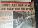 Dutch newspaper from the 80's. The header says: Cruijff: ,,Ajax was driven mad by John Linford.""